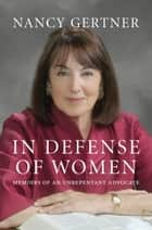 In Defense of Women ebook by Nancy Gertner
