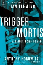Trigger Mortis, With Original Material by Ian Fleming