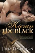 Kieran the Black ebook by Julia Templeton