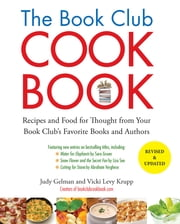 The Book Club Cookbook, Revised Edition - Recipes and Food for Thought from Your Book Club's FavoriteBooks and Authors ebook by Judy Gelman,Vicki Levy Krupp