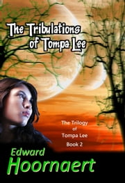 The Tribulations of Tompa Lee ebook by Edward Hoornaert