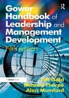 Gower Handbook of Leadership and Management Development ebook by Richard Thorpe, Jeff Gold