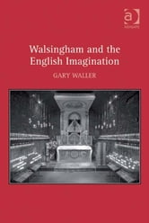 Walsingham and the English Imagination ebook by Dr Gary Waller