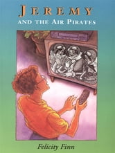 Jeremy and the Air Pirates ebook by Felicity Finn