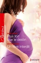 Plus fort que le destin - Un rêve interdit ebook by Sara Orwig, Victoria Pade