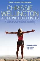A Life Without Limits - A World Champion's Journey ebook by