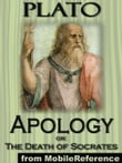 Apology, Or; The Death Of Socrates (Mobi Classics)
