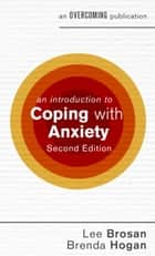 Introduction to Coping with Anxiety ebook by Brenda Hogan, Leonora Brosan