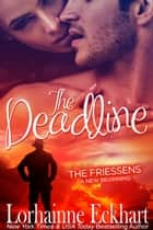 The Deadline ebook by Lorhainne Eckhart