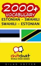 2000+ Vocabulary Estonian - Swahili ebook by Gilad Soffer