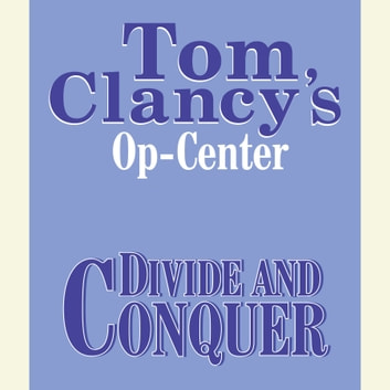 Tom Clancy's Op-Center #7: Divide and Conquer audiobook by Tom Clancy,Steve Pieczenik,Jeff Rovin