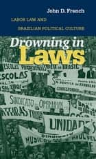 Drowning in Laws ebook by John D. French
