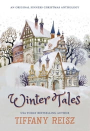Winter Tales: An Original Sinners Christmas Anthology ebook by Tiffany Reisz