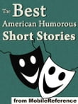 The Best American Humorous Short Stories: (18 Stories). Includes Mark Twain, Edgar Allan Poe, O. Henry, George Randolph Chester, Henry Cuyler Bunner, Bret Harte, Richard Malcolm Johnston And More (Mobi Classics)