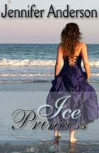 Ice Princess - Strawberry Falls, #1 ebook by Jennifer Anderson