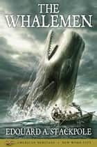 The Whalemen ebook by Edouard A. Stackpole
