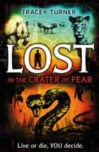 Lost... In the Crater of Fear ebook by Tracey Turner