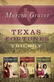 Texas Fortunes Trilogy ebook by Marcia Gruver