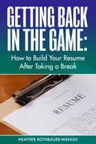 Getting Back in the Game ebook by Heather Rothbauer-Wanish