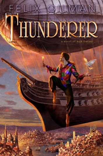 Thunderer ebook by Felix Gilman