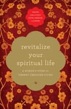 Revitalize Your Spiritual Life ebook by Thomas Nelson