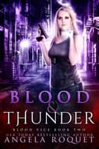 Blood and Thunder - Blood Vice, #2 ebook by Angela Roquet