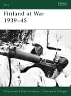 Finland at War 1939–45 ebook by Philip Jowett, Brent Snodgrass, Mr Raffaele Ruggeri
