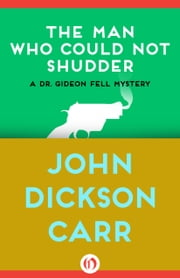 The Man Who Could Not Shudder ebook by John D Carr