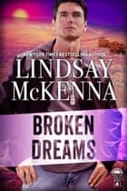 Broken Dreams ebook by Lindsay McKenna
