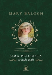 Uma proposta e nada mais ebook by Mary Balogh