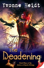 The Deadening ebook by Yvonne Heidt