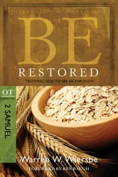 Be Restored (2 Samuel & 1 Chronicles) - Trusting God to See Us Through ebook by Warren W. Wiersbe