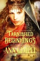 Tarnished Beginnings - Soul Dance, #1 ebook by Ann Gimpel