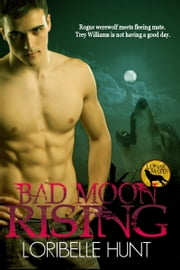 Bad Moon Rising ebook by Loribelle Hunt