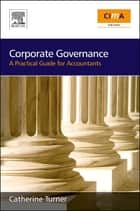 Corporate Governance - A practical guide for accountants ebook by Catherine Turner