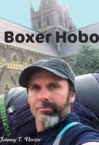 Boxer Hobo ebook by Johnny T. Noctor