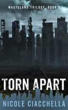 Torn Apart ebook by Nicole Ciacchella