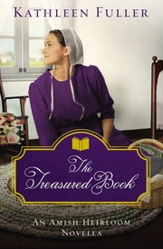 The Treasured Book - An Amish Heirloom Novella ebook by Kathleen Fuller