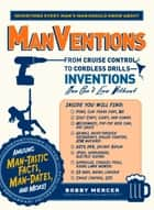 ManVentions - From Cruise Control to Cordless Drills - Inventions Men Can't Live Without ebook by Bobby Mercer