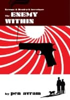 The Enemy Within ebook by Pen Avram