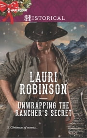 Unwrapping the Rancher's Secret ebook by Lauri Robinson