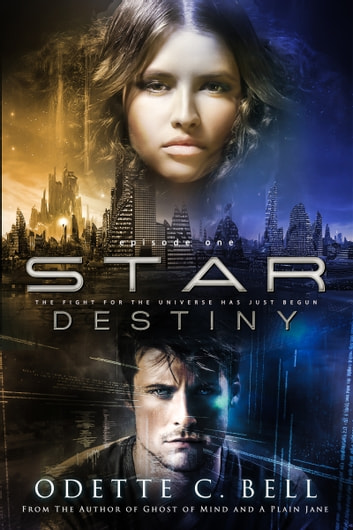 Star Destiny Episode One ebook by Odette C. Bell
