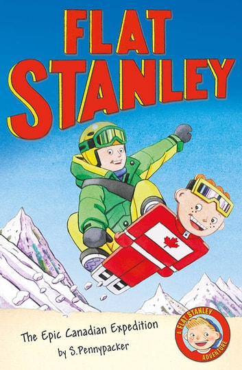 Jeff Brown's Flat Stanley: The Epic Canadian Expedition ebook by Josh Greenhut,Jeff Brown