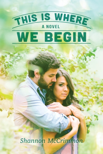 This Is Where We Begin (Hearts of Haines, Book 3) ebook by Shannon McCrimmon