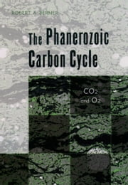 The Phanerozoic Carbon Cycle - CO[2 and O[2 ebook by Robert A. Berner