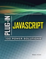 Plug-In JavaScript 100 Power Solutions ebook by Robin Nixon