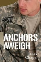 Anchors Aweigh ebook by Janey Chapel