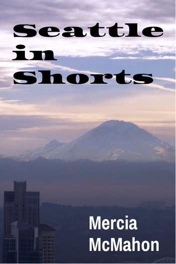 Seattle in Shorts ebook by Mercia McMahon