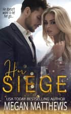 Her Siege - The Valiant Trilogy, #2 ebook by Megan Matthews
