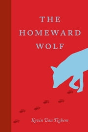 The Homeward Wolf ebook by Kevin Van Tighem